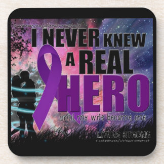 I never knew a Real hero until my wife became one Beverage Coaster