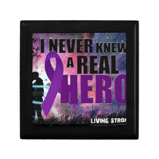I never knew a Real hero until my wife became one Keepsake Box