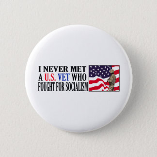 I Never Met A US Vet Who Fought For Socialism 6 Cm Round Badge