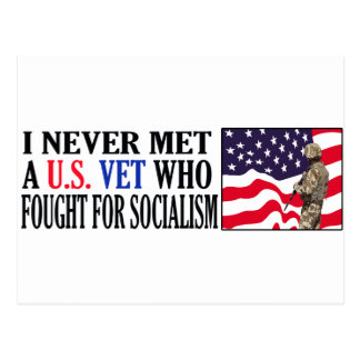 I Never Met A US Vet Who Fought For Socialism Post Card