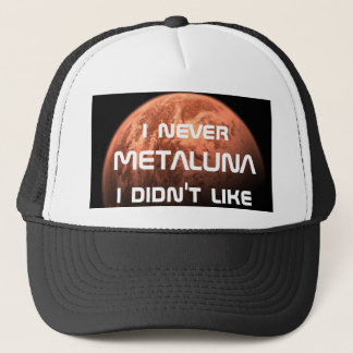I never Metaluna I didn't like! Trucker Hat