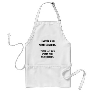 I Never Run With Scissors Aprons