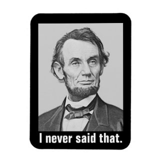 I Never Said That: Funny Abraham Lincoln Rectangular Photo Magnet