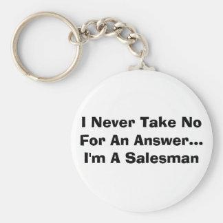 I Never Take No For An Answer...I'm A Salesman Keychains