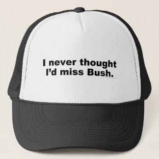 I Never Thought I'd Miss Bush Trucker Hat