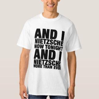 I Nietzsche now tonight T-Shirt