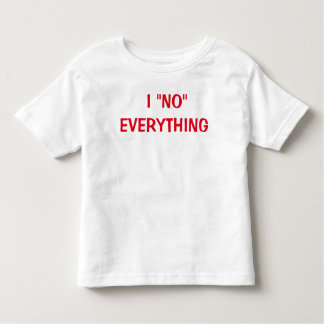 I No everything Toddler T-Shirt