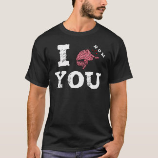 I Nom You Zombie Brain Attack T-Shirt