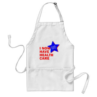 I NOW HAVE HEALTH CARE THANKS PRESIDENT OBAMA ADULT APRON