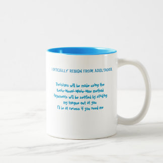 I Officially Resign From Adulthood Coffee Mugs