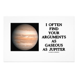 I Often Find Your Arguments As Gaseous As Jupiter Personalized Stationery