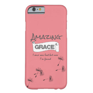 I once was lost but now I'm Found Amazing Grace Barely There iPhone 6 Case