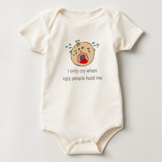 I only cry when ugly people hold me Baby Tee