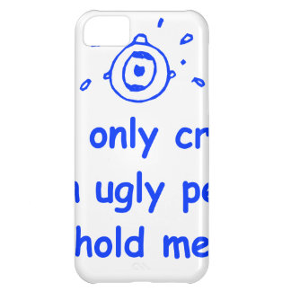 I-only-cry-when-ugly-people-hold-me-com-blue.png iPhone 5C Cover