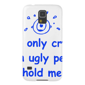 I-only-cry-when-ugly-people-hold-me-com-blue.png Galaxy S5 Case