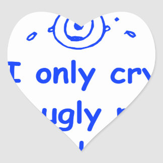 I-only-cry-when-ugly-people-hold-me-com-blue.png Heart Sticker