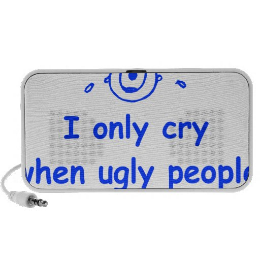 I-only-cry-when-ugly-people-hold-me-com-blue.png Portable Speaker