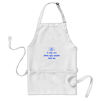I-only-cry-when-ugly-people-hold-me-com-blue.png Standard Apron
