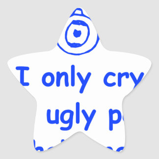 I-only-cry-when-ugly-people-hold-me-com-blue.png Star Sticker