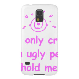 I-only-cry-when-ugly-people-hold-me-com-pink.png Galaxy S5 Cover