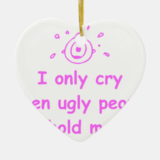 I-only-cry-when-ugly-people-hold-me-com-pink.png Double-Sided Heart Ceramic Christmas Ornament