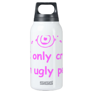 I-only-cry-when-ugly-people-hold-me-com-pink.png Insulated Water Bottle