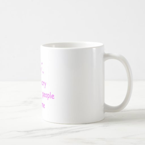 I-only-cry-when-ugly-people-hold-me-com-pink.png Coffee Mug