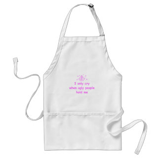 I-only-cry-when-ugly-people-hold-me-com-pink.png Standard Apron