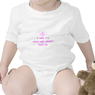 I-only-cry-when-ugly-people-hold-me-com-pink.png Baby Bodysuit
