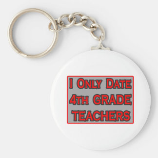 I Only Date 4th Grade Teachers Keychains