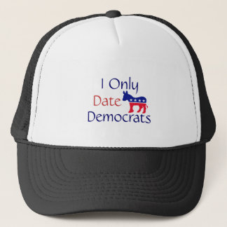 I Only Date Democrats Trucker Hat
