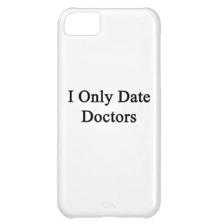 I Only Date Doctors iPhone 5C Case