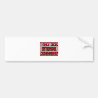 I Only Date Interior Designers Car Bumper Sticker