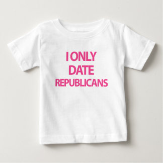 I only date republicans baby T-Shirt