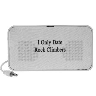 I Only Date Rock Climbers Travel Speakers