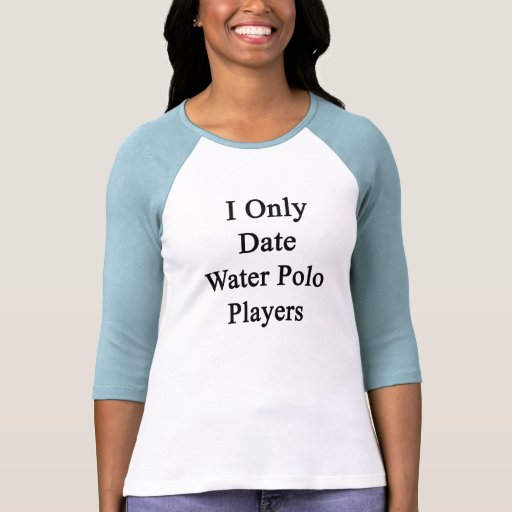 I Only Date Water Polo Players