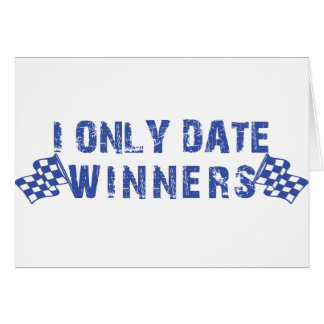 I Only Date Winners Card