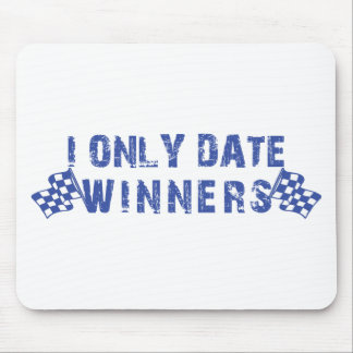 I Only Date Winners Mouse Pad