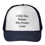 I Only Date Women Who Protect Lions Trucker Hat