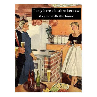 I Only Have A Kitchen Because... Postcard