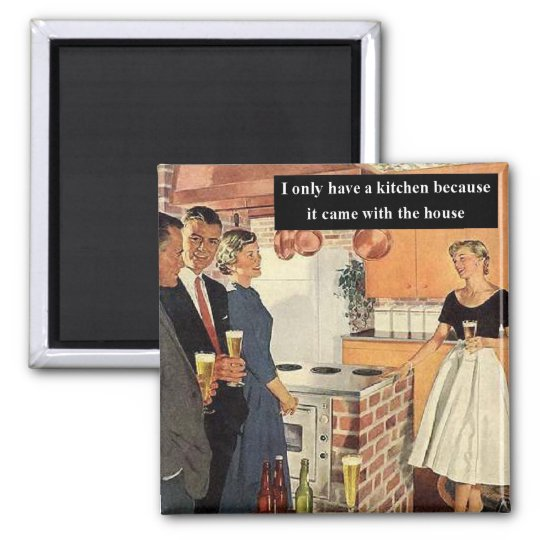 I Only Have A Kitchen Because... Square Magnet