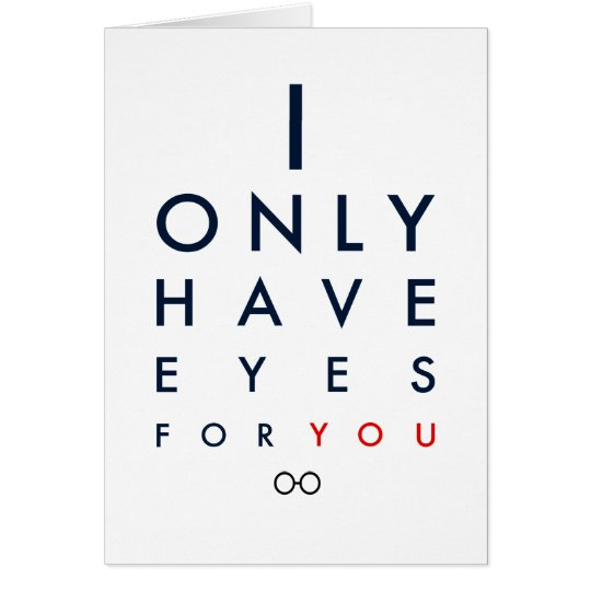 """I Only Have Eyes For You"" Valentine's Day"