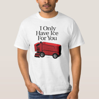 I Only Have Ice For You (Hockey) T-Shirt