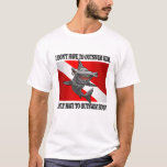 """""""I Only Have To Outswim You!"""" T-Shirt"""
