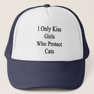 I Only Kiss Girls Who Protect Cats Cap