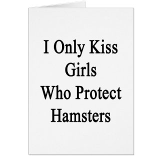 I Only Kiss Girls Who Protect Hamsters Note Card