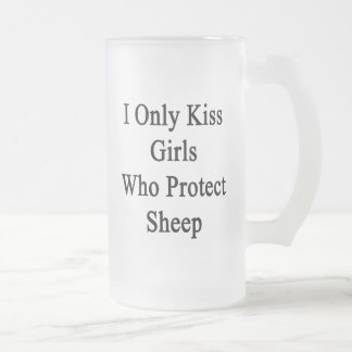 I Only Kiss Girls Who Protect Sheep Frosted Glass Mug