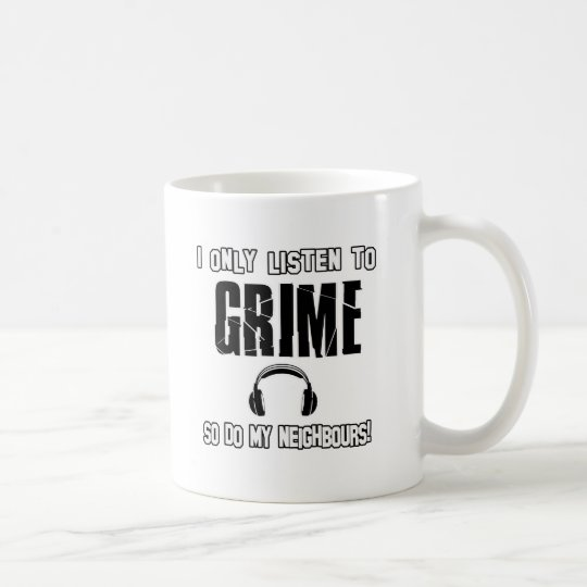 I only listen to GRIME Coffee Mug
