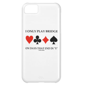 I Only Play Bridge On Days That End In Y iPhone 5C Case