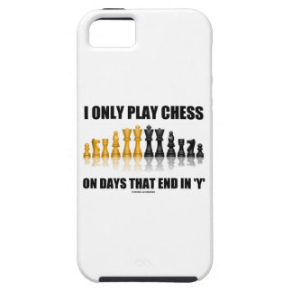 I Only Play Chess On Days That End In Y Chess Set Tough iPhone 5 Case